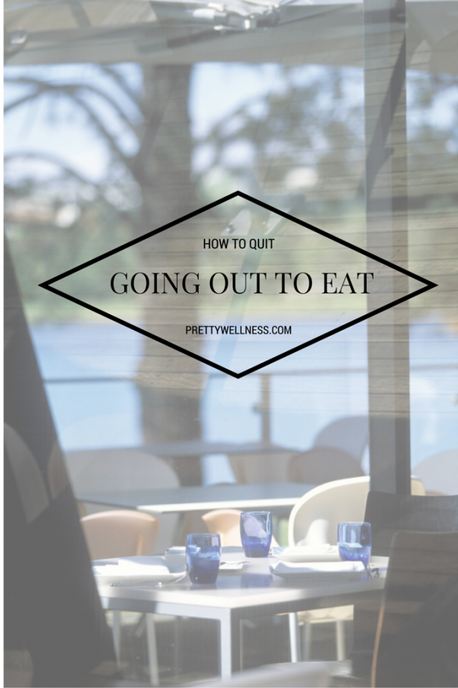 How to Quit Going Out to Eat or Making Healthy Choices While Dining Out