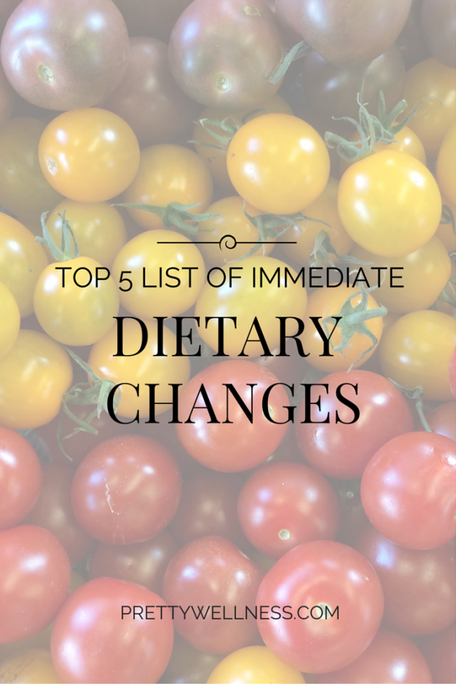 My Top 5 List of Immediate Dietary Changes Once I Started Focusing on Wellness
