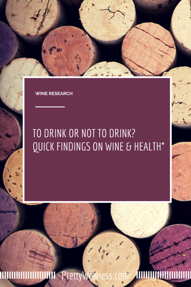 Wine Research: To Drink or Not to Drink? Quick Findings on Wine & Health