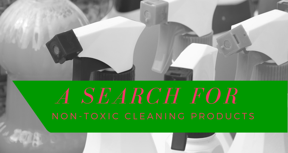A Search for Non-Toxic Cleaning Products