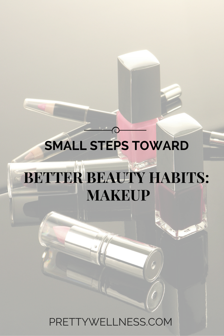 SMALL STEPS TOWARD BETTER BEAUTY HABITS: MAKEUP