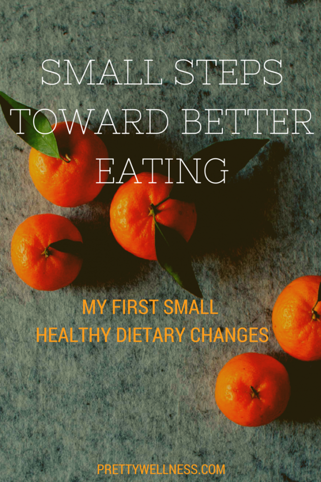 PRETTYWELLNESS.COM SMALL STEPS TOWARD BETTER EATING