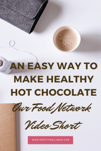 Our Food Network Short: Healthy Hot Chocolate