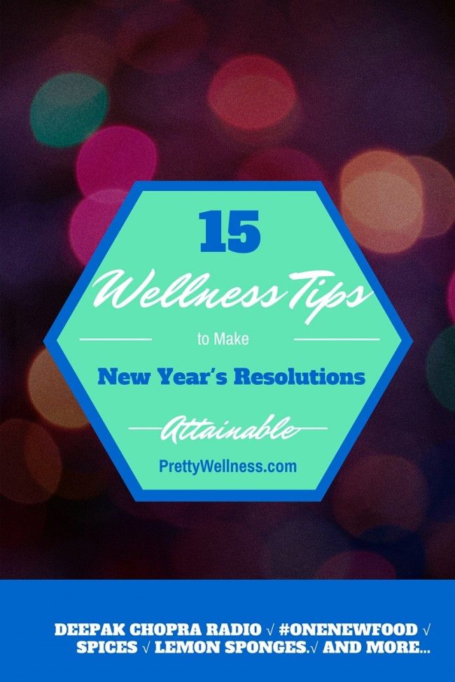 15 Wellness Tips to Make New Year's Resolutions Attainable