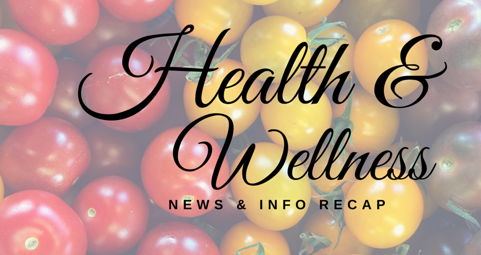 Health & Wellness News & Info Recap, 3/30