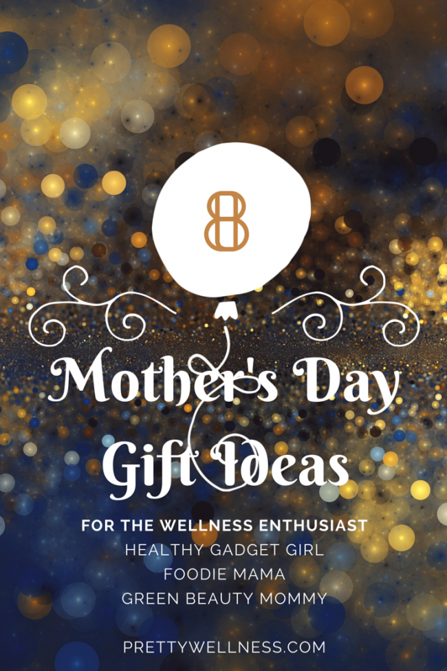 Mother's Day Gifts for the Wellness Enthusiast