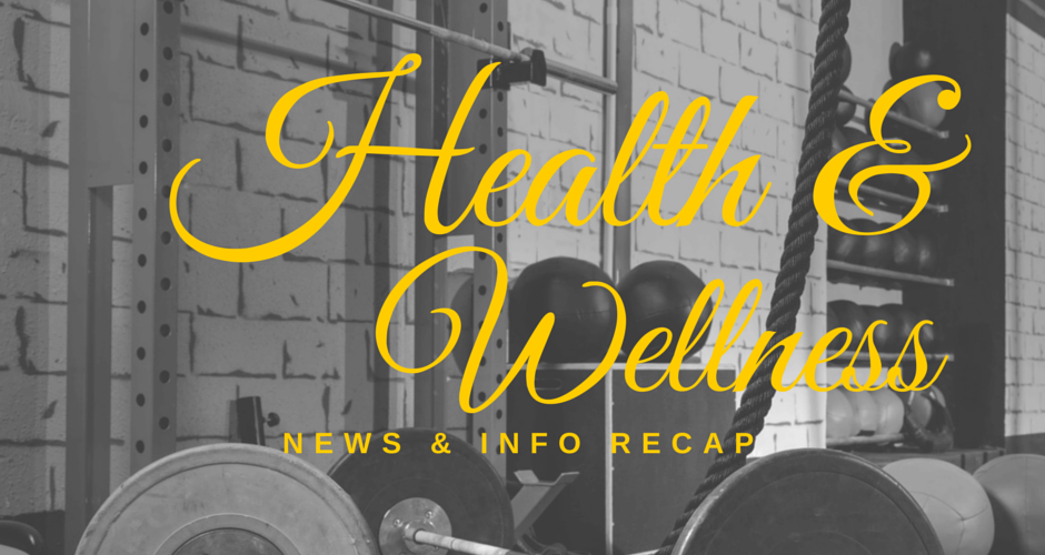 Health & Wellness News & Info Recap, 4/6