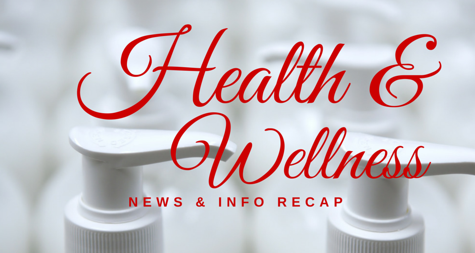 Health & Wellness News & Info Recap 4/13