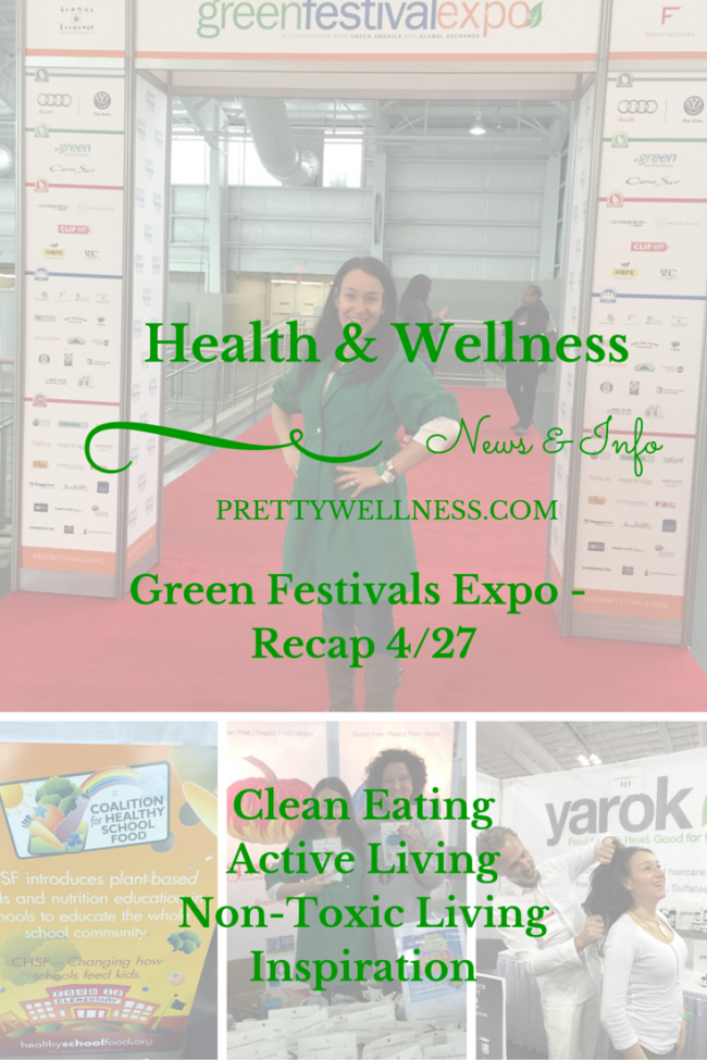 NYC Green Festival Expo Recap/Health &  Wellness News & Info Recap