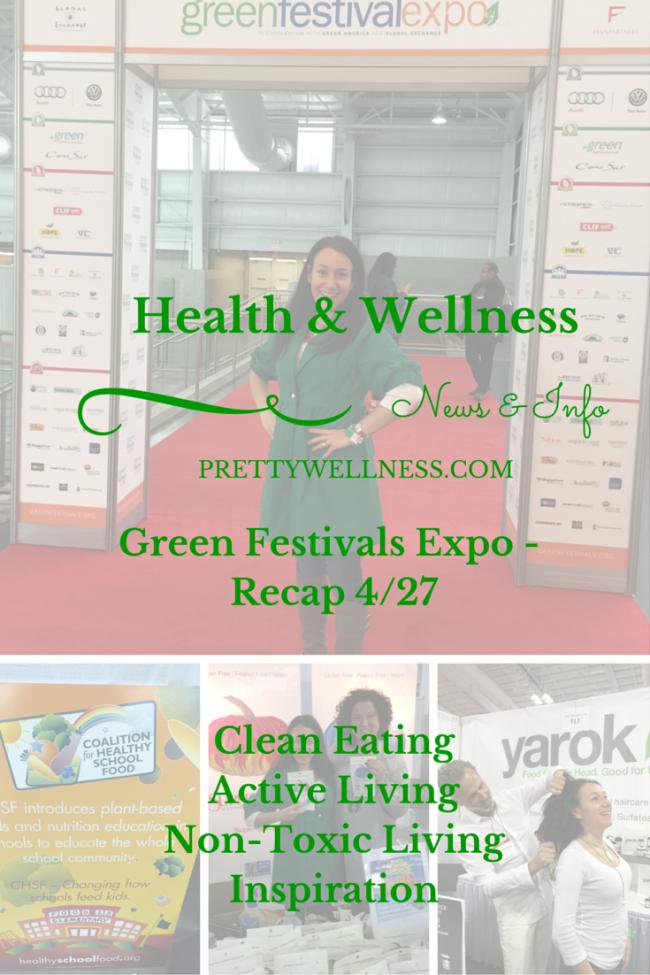 NYC Green Festival Expo Recap/Health &  Wellness News & Info Recap