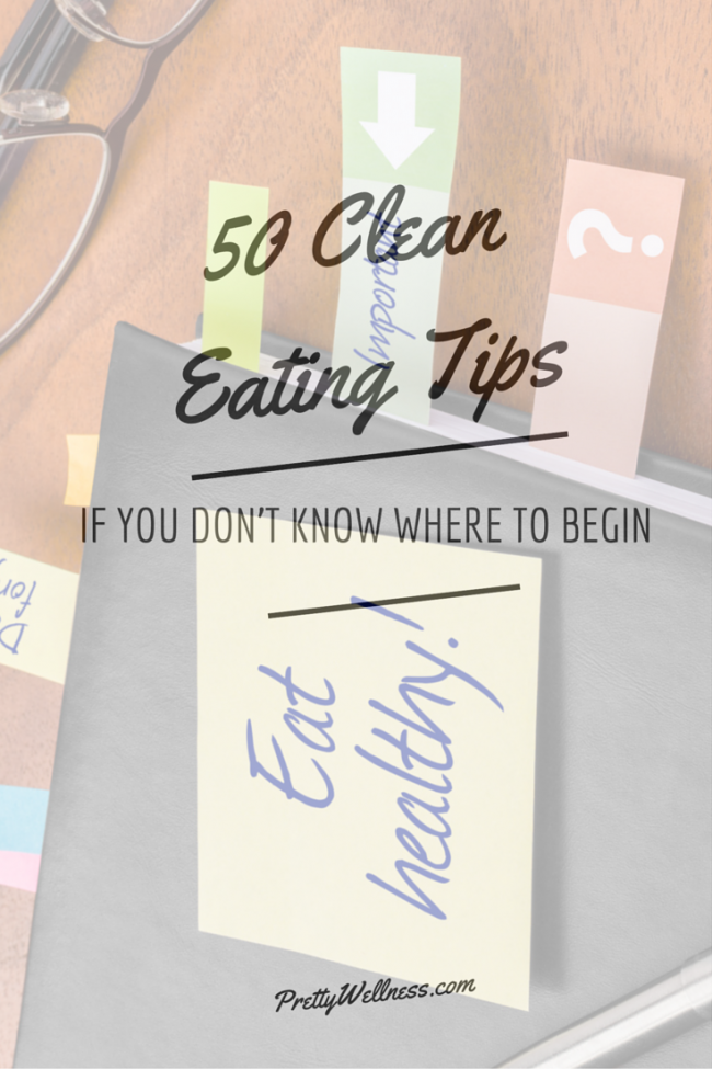 50 Clean Eating Tips if You Don't Know Where to Begin