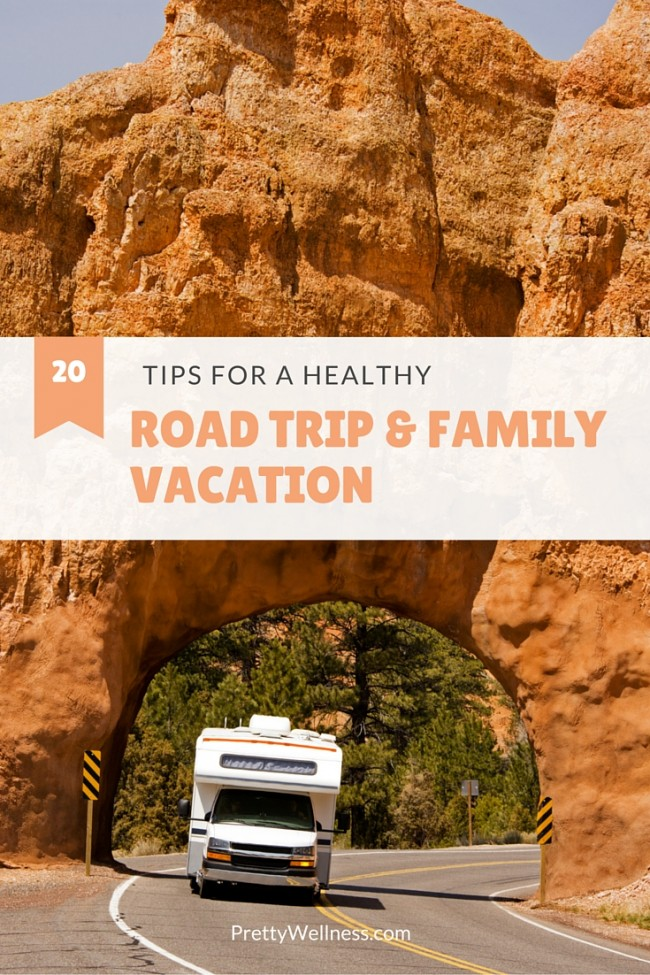 20 Tips for a Healthy Road Trip & Family Vacation