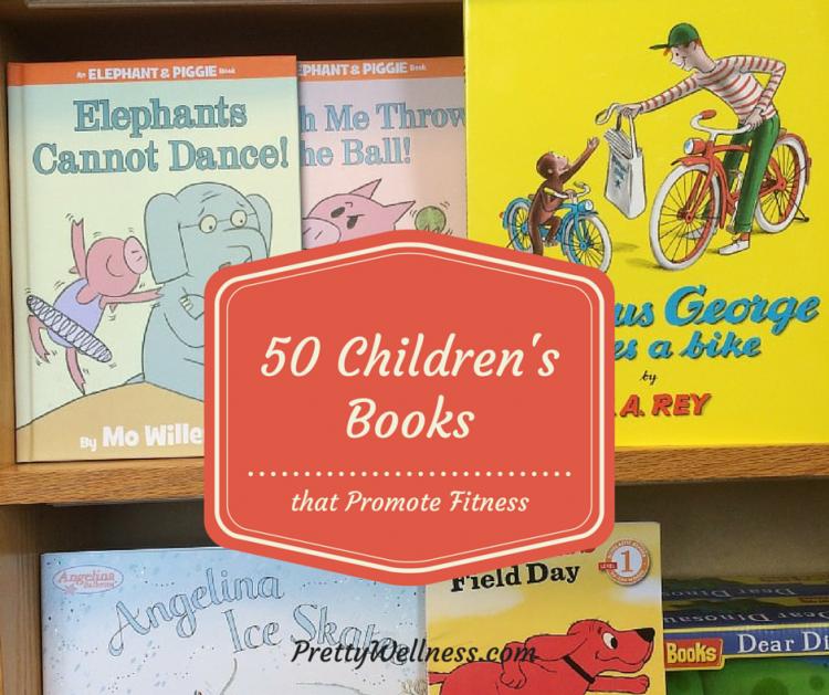 50 Childrens Books That Promote Fitness Pretty Wellness