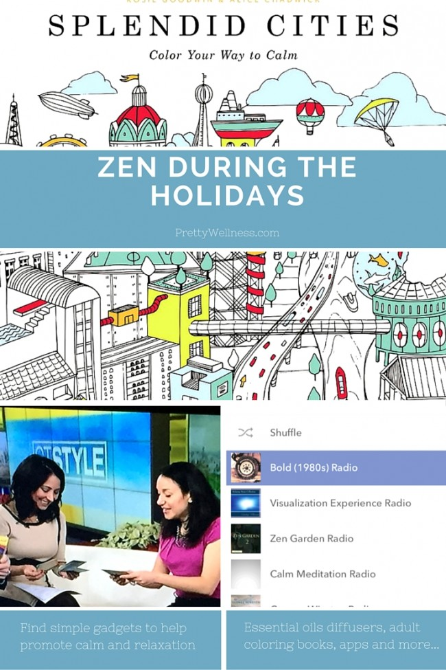 PrettyWellness.com Zen During the Holidays: Healthy Gadget Girl