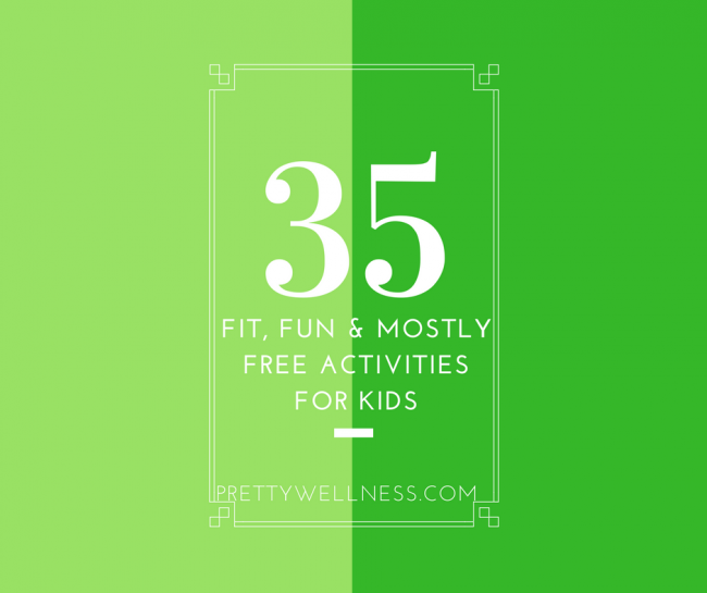 35 Fit, Fun and almost Free Family Activities