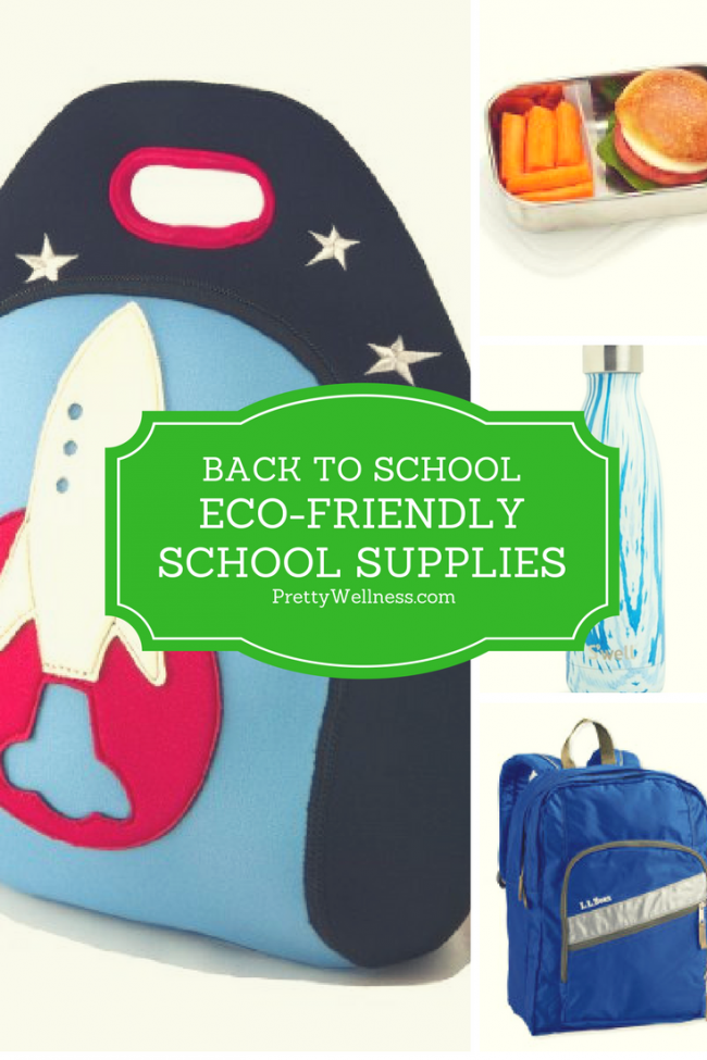 Eco-friendly School Supplies - PrettyWellness.com
