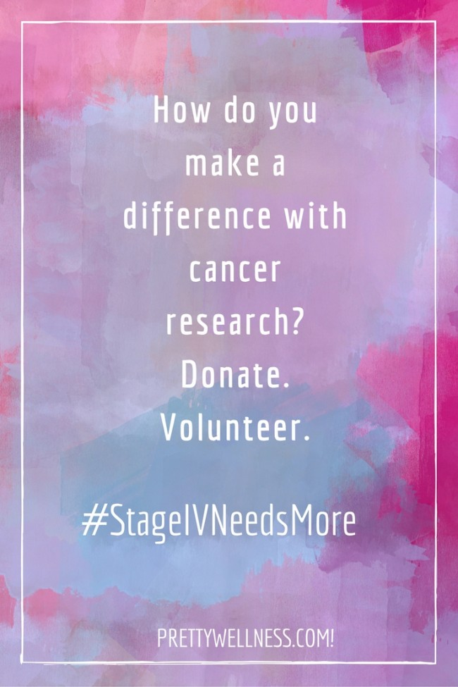 Stage IV Needs More Cancer Research on PrettyWellness.com