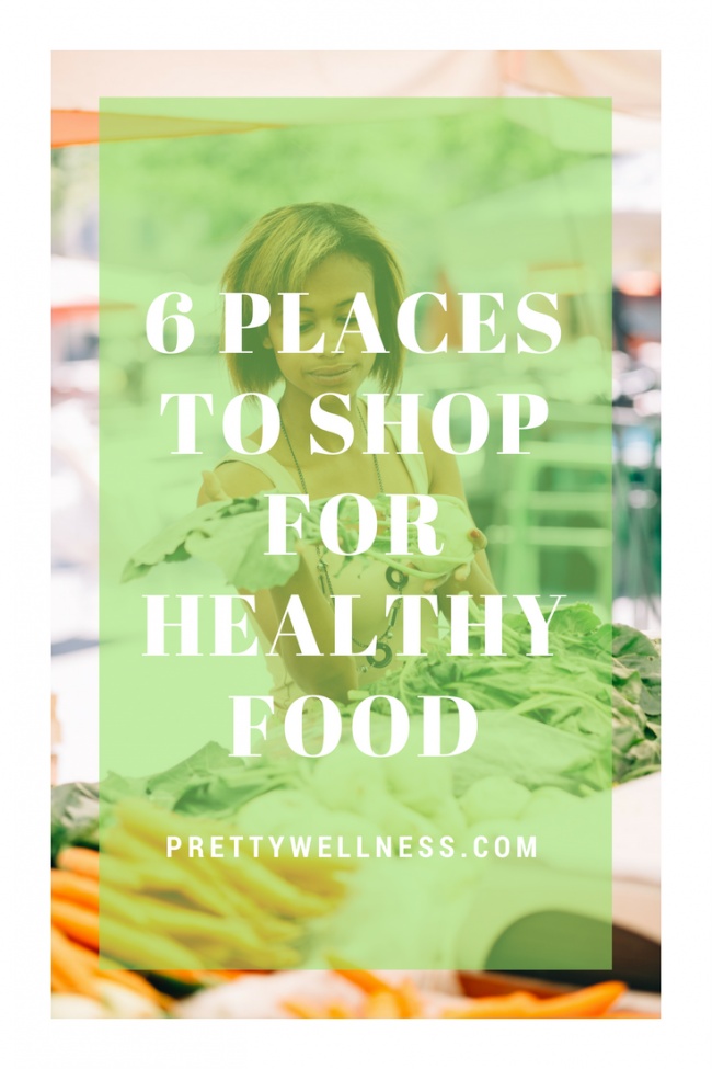 Six Places to Shop for Healthy Food