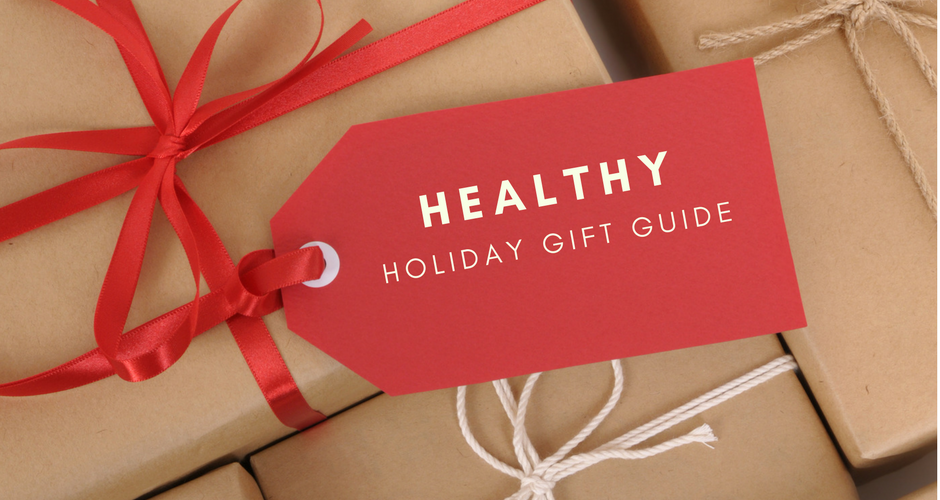 Healthy Holiday Gift Guide 2019