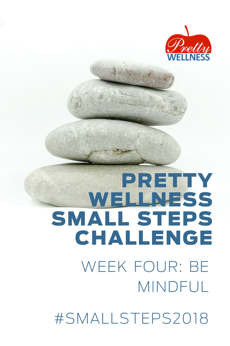 Pretty Wellness Small Steps Challenge 2018 Be Mindful