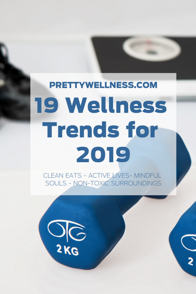 19 Wellness Trends for 2019