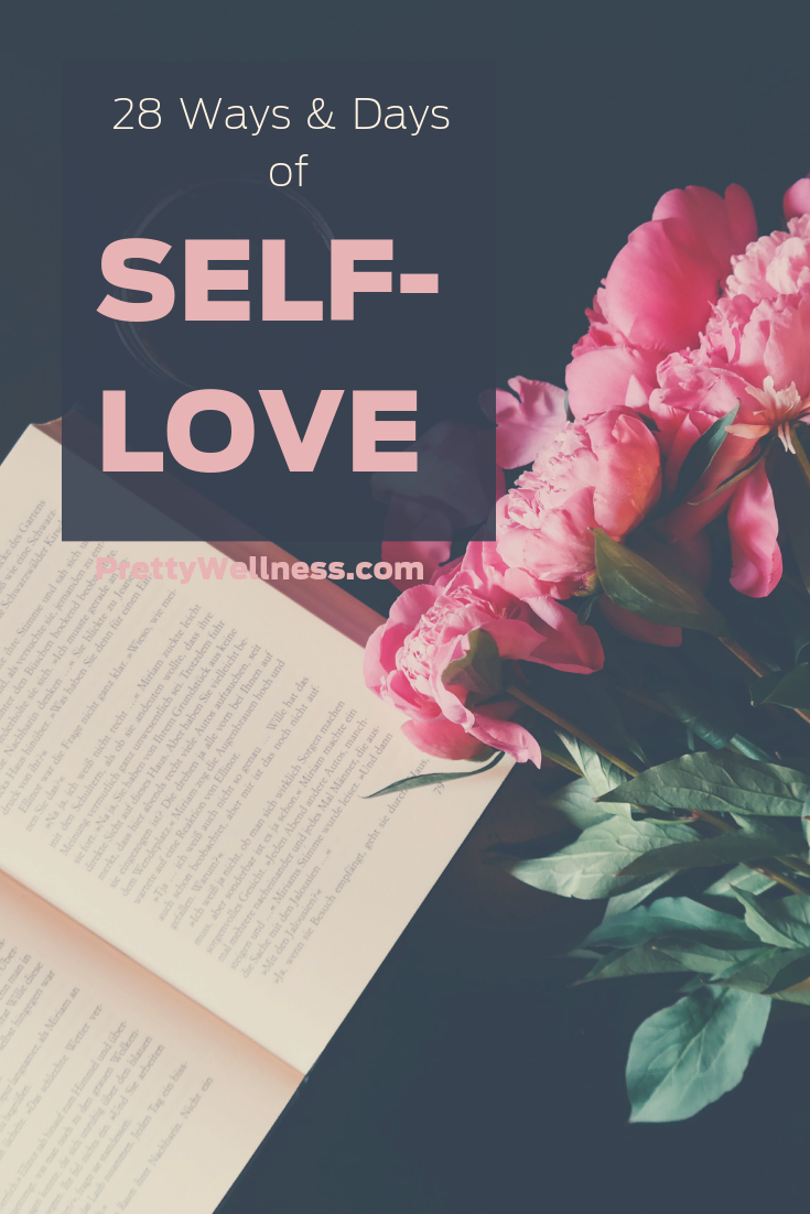 PrettyWellness.com 28 Ways and Days of Self-Love