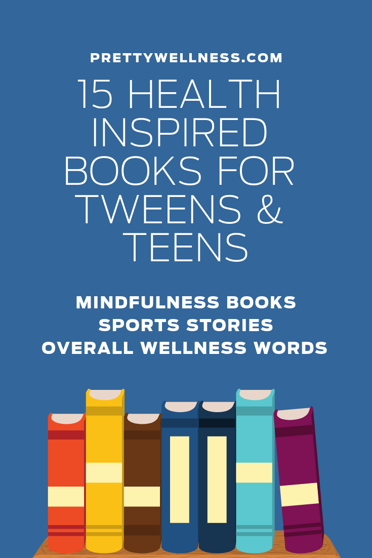 15 Health Inspired Tween and Teen Books