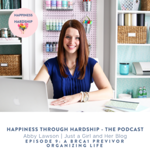 Episode 9: Abby Lawson - a BRCA1 Previvor Orgnanizing Life