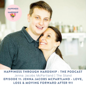 EPISODE 11: Jenna Jacobs McPartland - Love, Loss & Moving Forward After 911