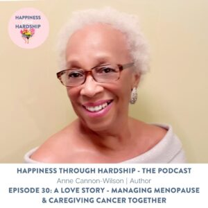A Love Story - Managing Menopause and Caregiving Cancer Together