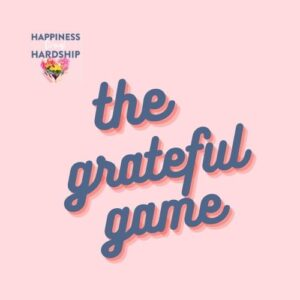 Happiness through Hardship - The Podcast - The Grateful Game