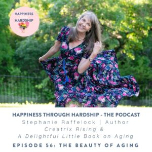 Ep 56 - The Beauty of Aging